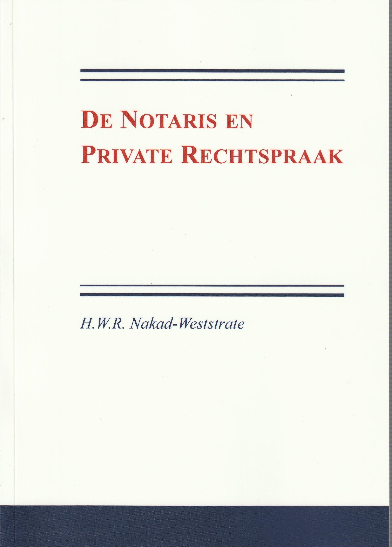 De Notaris en Private Rechtspraak