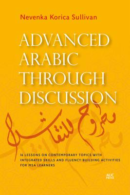 Advanced Arabic Through Discussion