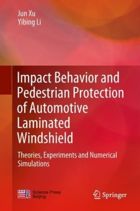 Impact Behavior and Pedestrian Protection of Automotive Laminated Windshield