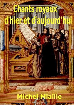 Chants Royaux D'Hier Ou D'Aujourd'hui