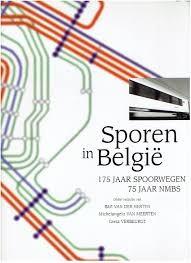 Sporen in Belgie. 175 jaar spoorwegen, 75 jaar NMBS.