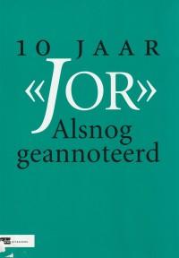 """10 jaar """"JOR"""" - Alsnog geannoteerd"""