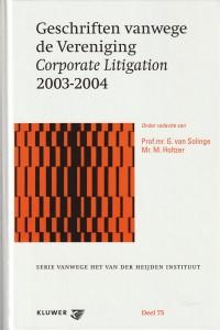 Geschriften vanwege de Vereniging Corporate Litigation 2003-2004