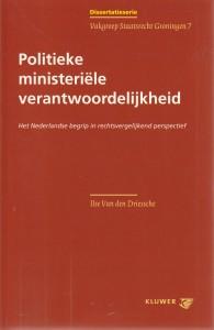 Politieke ministeriële verantwoordelijkheid; het Nederlandse begrip in rechtsvergelijkend perspectief. Diss.