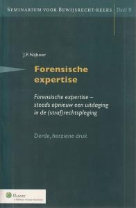 Forensische expertise - steeds opnieuw een uitdaging in de (straf)rechtspleging, 3e (laatste) druk