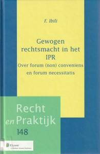 Gewogen rechtsmacht in het IPR; over forum (non) conveniens en forum necessitatis. Diss.