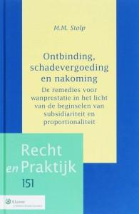 Ontbinding, schadevergoeding en nakoming; de remedies voor wanprestatie in het licht van de beginselen van subsidiariteit en proportionaliteit. Diss.