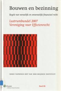 Bouwen en bezinning; regels van wenselijk en onwenselijk financieel recht - Lustrumbundel 2007 Vereniging voor Effectenrecht