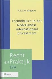 Forumkeuze in het Nederlandse internationaal privaatrecht. Diss.