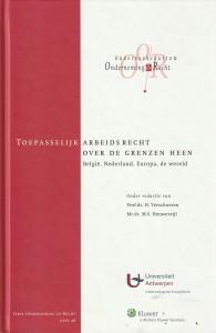 Toepasselijk arbeidsrecht over de grenzen heen: België, Nederland, Europa, de wereld