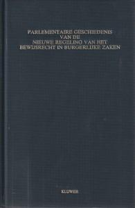 Parlementaire geschiedenis van de nieuwe regeling van het bewijsrecht in burgerlijke zaken