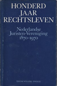 Honderd jaar rechtsleven - Nederlandse Juristen-Vereniging 1870-1970