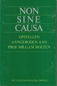 Non sine causa - Opstellen aangeboden aan Prof. Mr. G.J. Scholten