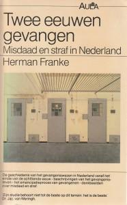 Twee eeuwen gevangen; misdaad en straf in Nederland. Diss.
