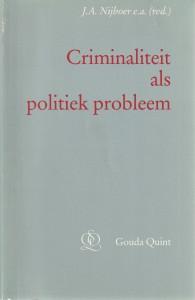 Criminaliteit als politiek probleem - Bundel naar aanleiding van het op 18 en 19 juni 1992 te Groningen gehouden gelijknamige congres