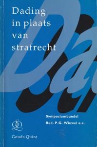 Dading in plaats van het strafrecht - Symposium Universiteit van Amsterdam gehouden op 9 april 1992