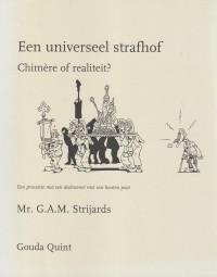 Een universeel strafhof; Chimere of realiteit? - Rede 1997