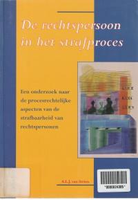 De rechtspersoon in het strafproces; een onderzoek naar de procesrechtelijke aspecten van de strafbaarheid van rechtspersonen. Diss.