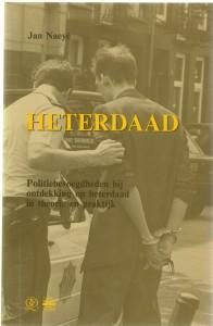 Heterdaad; politiebevoegdheden bij ontdekking op heterdaad in theorie en praktijk, 2e (laatste) gewijzigde druk. Diss.