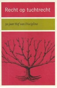 Recht op tuchtrecht; 50 jaar Hof van Discipline