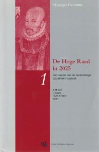 De Hoge Raad in 2025; contouren van de toekomstige cassatierechtspraak