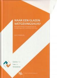 Naar een glazen wetgevingshuis?; belangeninbreng, transparantie en de wetgevingsjurist in ambtelijk Den Haag. Diss.
