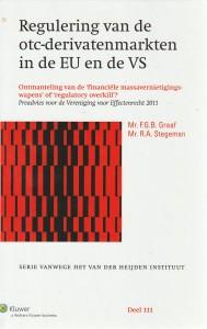 Regulering van de otc-derivatenmarkten in de EU en de VS; ontmanteling van de 'financiële massavernietigingswapens' of 'regulatory overkill'?