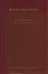 Noten bij noten; ter herinnering aan Mr L. Wichers Hoeth