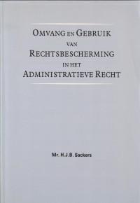 Omvang en gebruik van rechtsbescherming in het administratieve recht. Diss