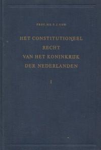 Het constitutioneel recht van het Koninkrijk der Nederlanden, 2e (laatste) druk in 2 banden