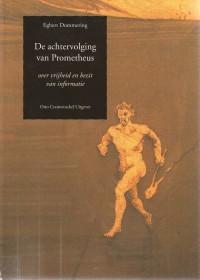 De achtervolging van Prometheus; over vrijheid en bezit van informatie