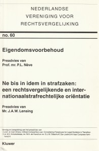 Eigendomsvoorbehoud / Ne bis in idem in strafzaken: een rechtsvergelijkende en internationaalstrafrechtelijke oriëntatie