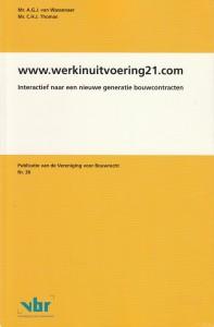 www.werkinuitvoering21.com; interactief naar een nieuwe generatie bouwcontracten