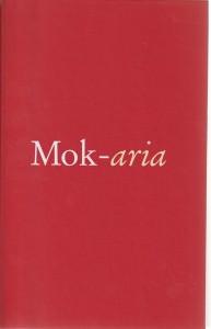 Mok-aria - Opstellen aangeboden aan Prof. mr. M.R. Mok