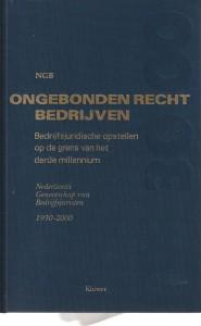 Ongebonden recht bedrijven - Bedrijfsjuridische opstellen op de grens van het derde milennium bij gelegenheid van het 70-jarig bestaan van het Nederlands Genootschap van Bedrijfsjuristen 1930-2000
