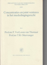 Concentraties en joint ventures in het mededingingsrecht - Preadvies