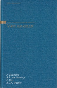 Vast en goed - Bundel opstellen aangeboden aan Prof. mr. A.A. van Velten