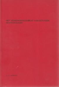 Het verschoningsrecht van getuigen in strafzaken; een studie over art. 218 Sv.. Diss.