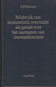 Misbruik van economisch overwicht als grond voor het aantasten van overeenkomsten; een studie naar Frans, Amerikaans en Nederlands recht. Diss.