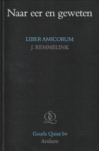 Naar eer en geweten - Liber amicorum J. Remmelink