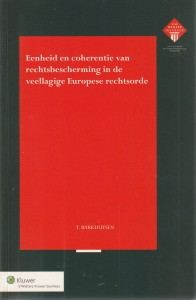 Eenheid en coherentie van rechtsbescherming in de veellagige Europese rechtsorde - Rede 2005