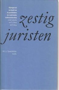 Zestig juristen - Bijdragen tot een beeld van de geschiedenis der Nederlandse rechtswetenschap
