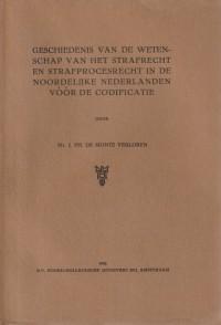Geschiedenis van de wetenschap van het strafrecht en strafprocesrecht in de Noordelijke Nederlanden vóór de codificatie
