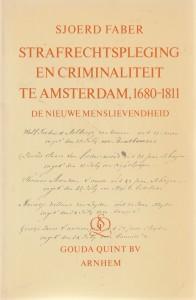 Strafrechtspleging en criminaliteit te Amsterdam, 1680-1811. Diss.