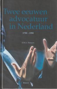 Twee eeuwen advocatuur in Nederland 1798-1998