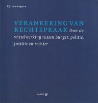 Verankering van rechtspraak; over de wisselwerking tussen burger, politie, justitie en rechter - Rede 2003