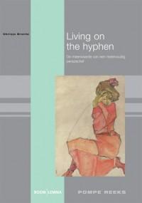 Living on the hyphen: de meerwaarde van een meervoudig perspectief