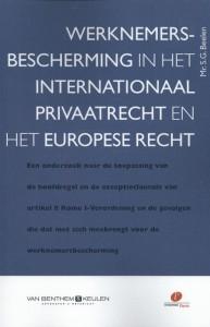 Werknemersbescherming in het internationaal privaatrecht en het Europese recht
