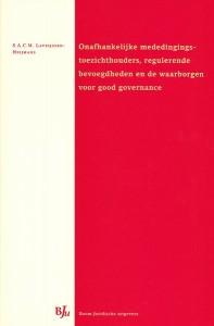 Onafhankelijke mededingingstoezichthouders, regulerende bevoegdheden en de waarborgen voor good governance. Diss.