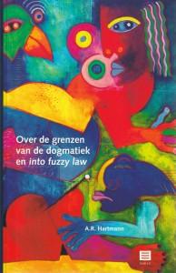 Over de grenzen van de dogmatiek en into fuzzy law - Rede 2011